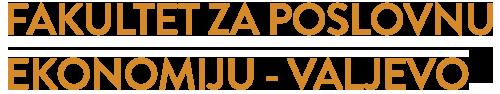 Fakultet za poslovnu ekonomiju – Valjevo